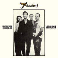 PIXIES - Velouria: Live At Hollywood, December 21, 1991