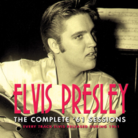 ELVIS PRESLEY - The Complete '61 Sessions