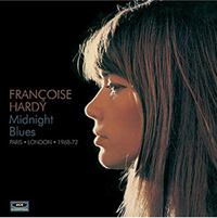FRANCOISE HARDY - Midnight Blues Paris London 1968-72