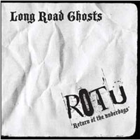 Return Of The Underdogs - LONG ROAD GHOSTS