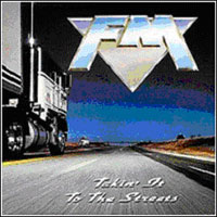 FM - Takin' It To The Streets Album