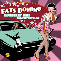 FATS DOMINO - Blueberry Hill – Greatest Hits Live