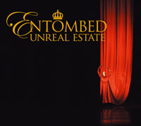 ENTOMBED - Unreal Estate Record
